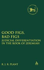 Good Figs, Bad Figs: Judicial Differentiation in the Book of Jeremiah