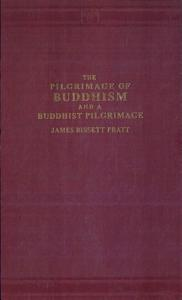 The Pilgrimage of Buddhism and a Buddhist Pilgrimage Book