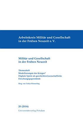 Themenheft  Modellierungen des Krieges  Digitale Spiele als geschichtswissenschaftliche Forschungsgegenst  nde PDF