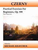 Czerny   Practical Exercises for Beginners  Op  599