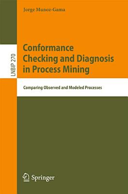Conformance Checking and Diagnosis in Process Mining PDF