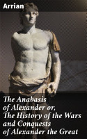 The Anabasis of Alexander or  The History of the Wars and Conquests of Alexander the Great PDF