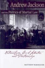 Andrew Jackson and the Politics of Martial Law PDF