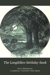 The Longfellow birthday-book, arranged by C.F. Bates. Cambr. ed