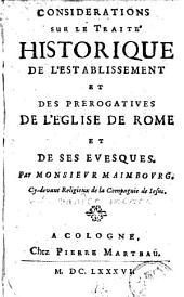 Considérations sur le traité historique de l'establissement et des prérogatives de l'église de Rome et de ses evesques