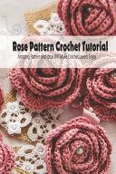 Rose Pattern Crochet Tutorial