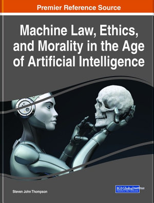 Machine Law  Ethics  and Morality in the Age of Artificial Intelligence PDF