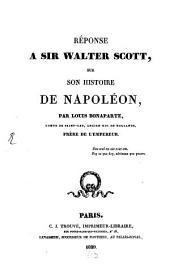 Reponse à sir Walter Scott, sur son histoire de Napoleon