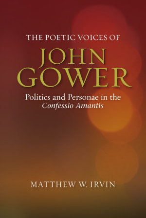 The Poetic Voices of John Gower PDF