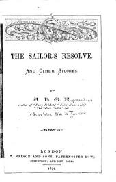 The Sailor's Resolve: And Other Stories
