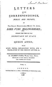 Letters and Correspondence, Public and Private, During the Time He was Secretary of State to Queen Anne: With State Papers, Explanatory Notes, and a Translation of the Foreign Letters, &c, Volume 1