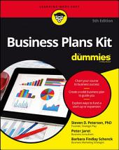 Business Plans Kit For Dummies: Edition 5