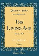 The Living Age  Vol  255 PDF