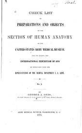 Check List of Preparations and Objects in the Section of Human Anatomy of the United States Army Medical Museum: For Use During the International Exhibition of 1876, in Connection with the Representation of the Medical Department U.S. Army ...
