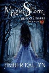 Magicstorm: Heart of a Vampire, Book 4