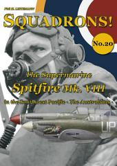 The Supermarine Spitfire VIII in the Southwest Pacifc: The Australians