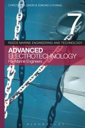 Reeds Vol 7: Advanced Electrotechnology for Marine Engineers: Edition 3