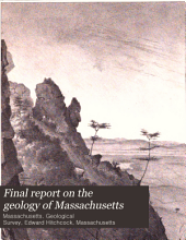 Final report on the geology of Massachusetts ...: Volume 1