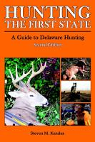 Hunting the First State  A Guide to Delaware Hunting   Second Edition PDF