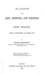 An Account of the Life, Opinions, and Writings of John Milton: With an Introduction to Paradise Lost