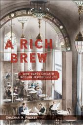 A Rich Brew: How Cafés Created Modern Jewish Culture