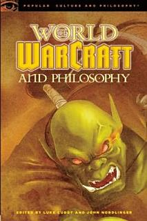 World of Warcraft and Philosophy Book