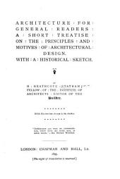 Architecture for General Readers: A Short Treatise on the Principles and Motives of Architectural Design. With a Historical Sketch