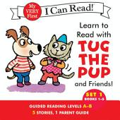 Learn to Read with Tug the Pup and Friends! Set 1:: Books 1-5