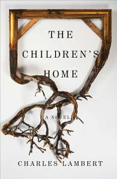 The Children's Home: A Novel