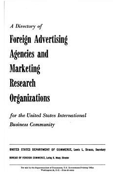 A Directory of Foreign Advertising Agencies and Marketing Research Organizations for the United States International Business Community PDF