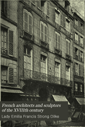 French Architects and Sculptors of the XVIIIth Century