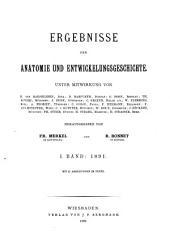 Ergebnisse der Anatomie und Entwicklungsgeschichte: Reviews of anatomy, embryology and cell biology. Revues d'anatomie et de morphologie experimentale, Volume 1