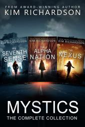 Mystics 3-Book Collection: The Seventh Sense#1, The Alpha Nation#2, The Nexus#3