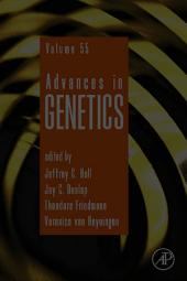 Advances in Genetics: Volume 55