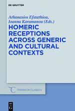 Homeric Receptions Across Generic and Cultural Contexts