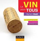 Le vin pour tous - 2e éd: Le comprendre, le choisir, l'apprécier