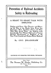 Prevention of Railroad Accidents: Or, Safety in Railroading; a Heart to Heart Talk with Employes ... An Address (with Considerable New Matter) Delivered at Various Division Headquarters to Employes of the New York Central and Hudson River Railroad