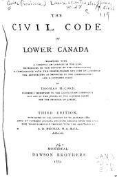 The Civil Code of Lower Canada, Together with a Synopsis of Changes in the Law References to the Reports of the Commissioners: A Concordance with the Code Napoleon and Code de Commerce