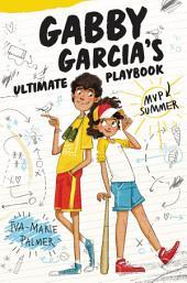 Gabby Garcia's Ultimate Playbook #2: MVP Summer
