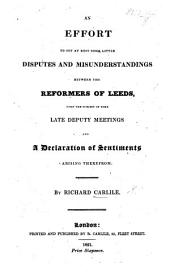 An Effort to set at rest some little Disputes and Misunderstandings between the Reformers of Leeds, upon the subject of some late Deputy Meetings and a Declaration of sentiments arising therefrom