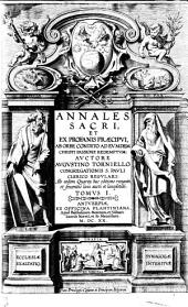 Annales Sacri, Et Ex Profanis Praecipvi, Ab Orbe Condito Ad Evmdem Christi Passione Redemptvm: Tomvs I.