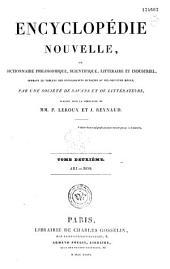 Encyclopédie nouvelle ou dictionnaire phylosophique, scientifique, littéraire et industriel...