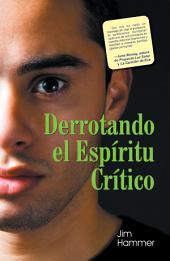 Derrotando El Espíritu Critico