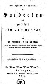Ausführliche Erläuterung der Pandecten nach Hellfeld: ein Commentar, Volume 15