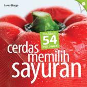 Cerdas Memilih Sayuran; Plus Minus 54 Jenis Sayuran