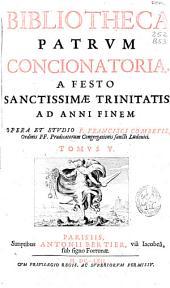 Bibliotheca patrum concionatoria: a festo Sanctissimae Trinitatis ad anni finem