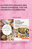 Gluten Intolerance and Vegan Cookbook for the Holidays   Celebration PDF