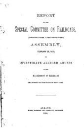 Report of the Special Committee on Railroads: Appointed Under a Resolution of the Assembly, February 28, 1879, to Investigate Alleged Abuses in the Management of Railroads Chartered by the State of New York