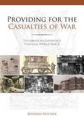Providing for the Casualties of War: The American Experience Through World War II
