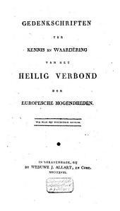 Gedenkschriften ter kennis en waardéring van het Heilig Verbond der Europesche mogendheden